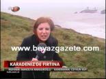 Karanediz'de Fırtına