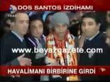Dos Santos izdihamı