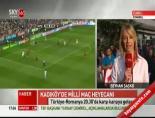 Türkiye - Romanya Maçı Öncesi