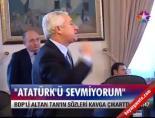 BDP'li Tan: Atatürk'ü sevmiyorum online video izle