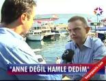 Ercan Taner, Volkan Demirele Anne Mi Yoksa Hamle Mi Dedi?