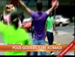 Polis göstericilere acımadı