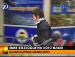 Emre Belözoğlu'na kötü haber