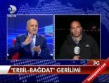 Erbil-Bağdat gerilimi