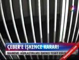 iskence - Engin Çeber'e işkence kararı