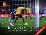 Galatasaray Balıkesirspor Maçı Hangi Kanalda? online video izle