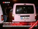İstanbul'da aile faciası: 6 ölü