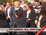 İstanbul'da gerginlik