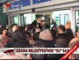Adana Belediyesi'nde 'su' savaşı online video izle