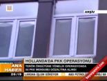 Hollanda'da PKK operasyonu