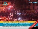 Tahrir'de çatışmalar yeniden başladı