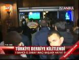 Türkiye derbiye kilitlendi