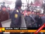 Halkın 'vali' isyanı