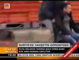 Suriye'de vahşetin görüntüsü online video izle