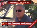 Erol Özkasnak da gözaltında