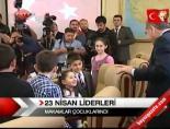 23 Nisan Liderleri