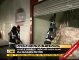 Operasyon polis kamerasındaHaberi