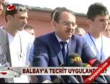 Balbay'a tecrit uygulandı mı? online video izle