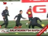 Galatasaray'da kavga şoku