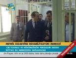 Metris Cezaevi'ne rehabilitasyon merkezi online video izle