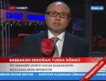 Başbakan Erdoğan Yurda Döndü