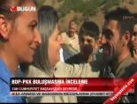 BDP-PKK buluşmasına inceleme online video izle