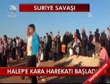 Halep'e Kara Harekatı Başladı