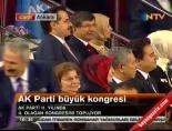 AK Parti Kongresi'nde Bakanlar Ve Konuklar Yerini Aldı