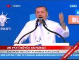 Başbakan Erdoğan'ın Konuşması -4 (AK Parti Kongresi)