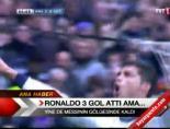 Ronaldo 3 attı ama Messi...