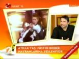 Atilla Taş: Justin Bieber Yokken Biz Vardık!