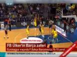Fenerbahçe Ülker Barcelona: 75-70 Basketbol Maç Özeti  online video izle