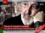 Usta Gazeteci Savaş Ay Hayatını Kaybetti