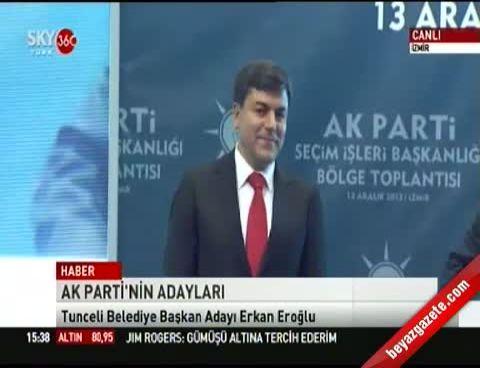 2014 AK Parti Tunceli Belediye Başkan Adayı Erkan Eroğlu