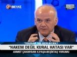 Ahmet Çakar: Kımse Kıvırmasın, Hakem Değil Kural Hatası Var