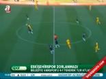 Eskişehirspor Vanspor: 4-1 Maç Özeti