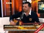 Ankaralı Çoşkun'dan Canlı Performans 'Ankara'nın Bağları'