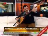 Ankaralı Çoşkun'dan Canlı Performans 'Hüdayda'
