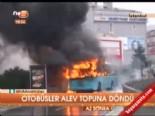Otobüsler Alev Topuna Döndü  online video izle