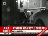 Atatürk kısa boylu değilmiş  online video izle