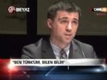 'Ben Türk'üm, bilen bilir'