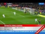 Barcelona 1-3 Real Madrid İspanya Kral Kupası Geniş Özet
