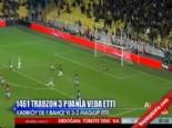 Fenerbahçe 1461 Trabzon: 2-3 Maç Özeti ve Golleri