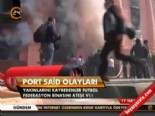 Port Said olayları  online video izle