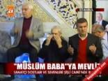 'Müslüm Baba'ya mevlit  online video izle