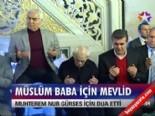Müslüm Baba için mevlid  online video izle