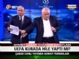 Çakar,UEFAnın Tezgahtarlığını İspatladı