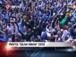PKK'ya ''silah bırak'' dedi  online video izle