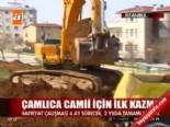 Çamlıca Camii için ilk kazma online video izle