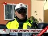 İstanbul Emniyeti'ne 50 yeni motosiklet